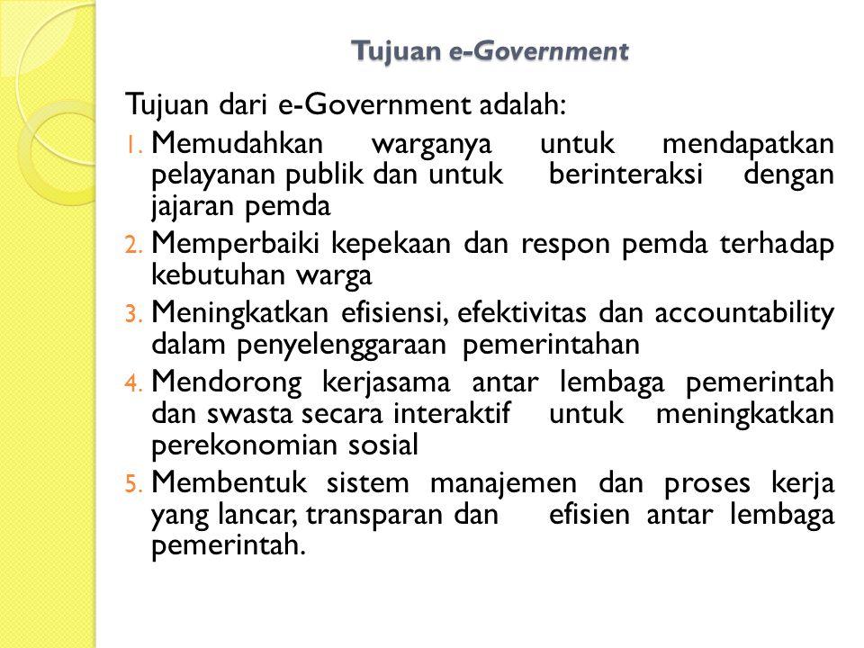 Tujuan dari e-Government adalah: