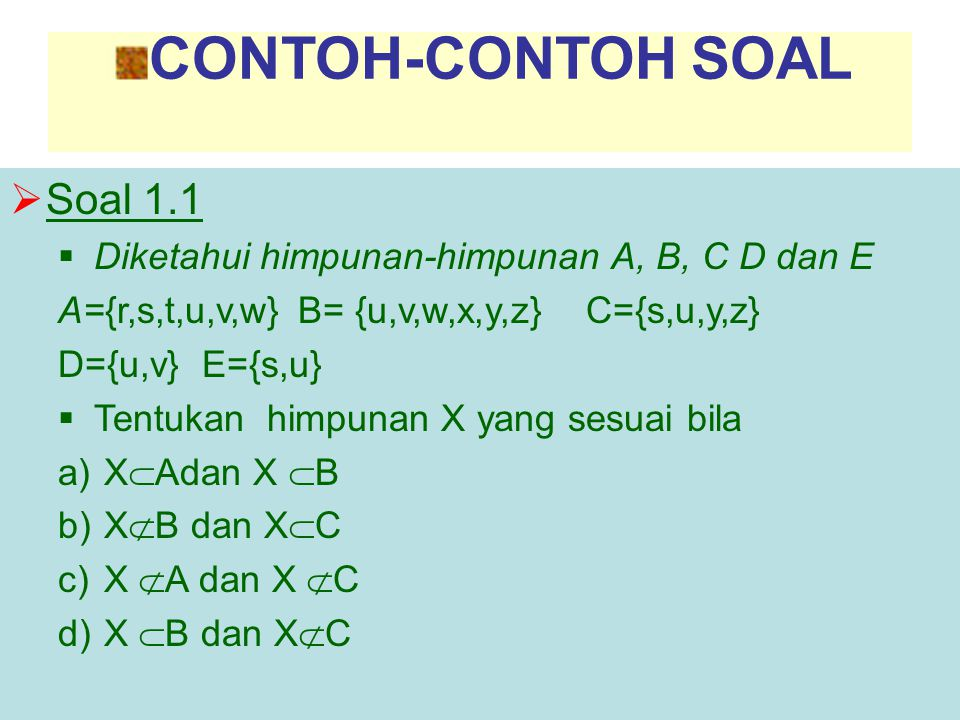 CONTOH-CONTOH SOAL Soal 1.1 Soal 1.1
