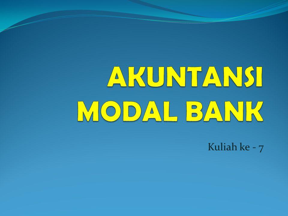 AKUNTANSI MODAL BANK Kuliah ke - 7