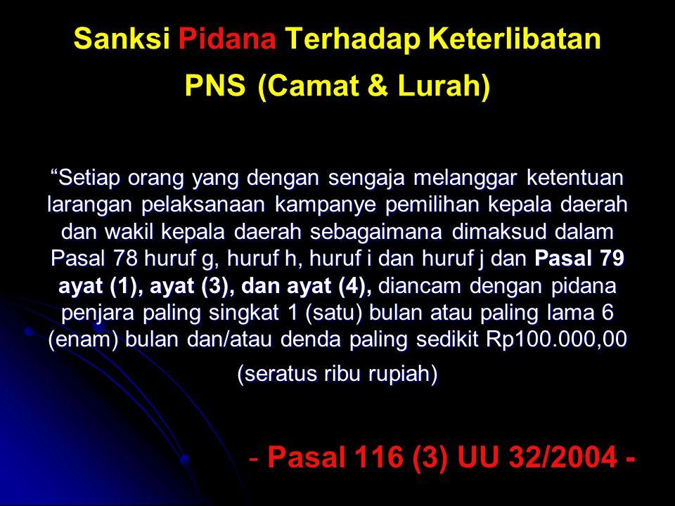 Sanksi Pidana Terhadap Keterlibatan PNS (Camat & Lurah)