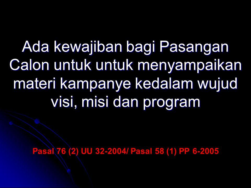 Pasal 76 (2) UU 32-2004/ Pasal 58 (1) PP 6-2005