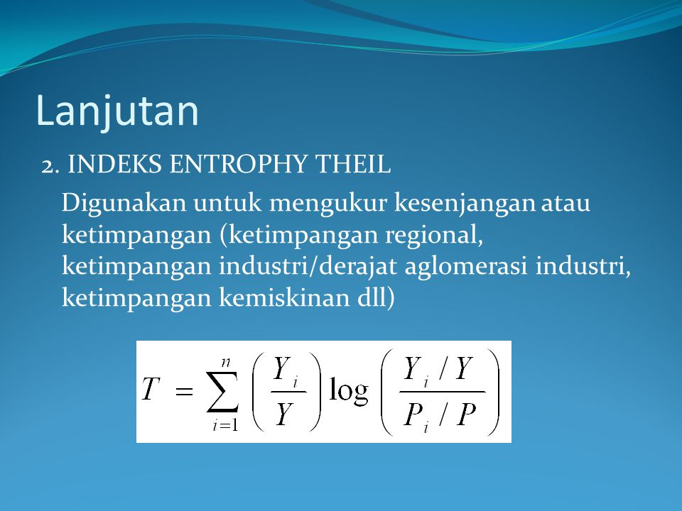 Lanjutan 2. INDEKS ENTROPHY THEIL