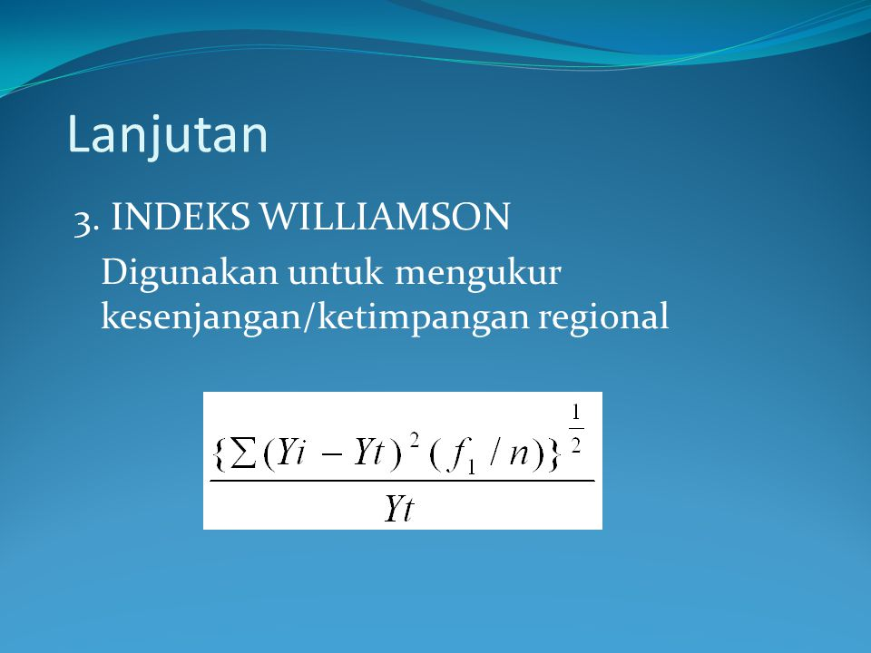 Lanjutan 3. INDEKS WILLIAMSON