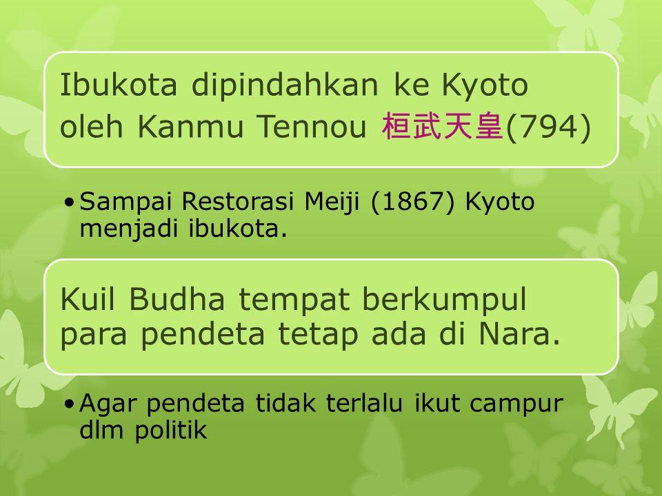 Ibukota dipindahkan ke Kyoto oleh Kanmu Tennou 桓武天皇(794)