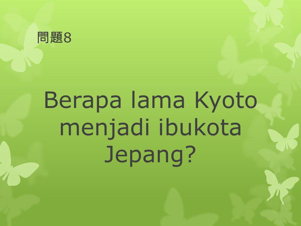 Berapa lama Kyoto menjadi ibukota Jepang
