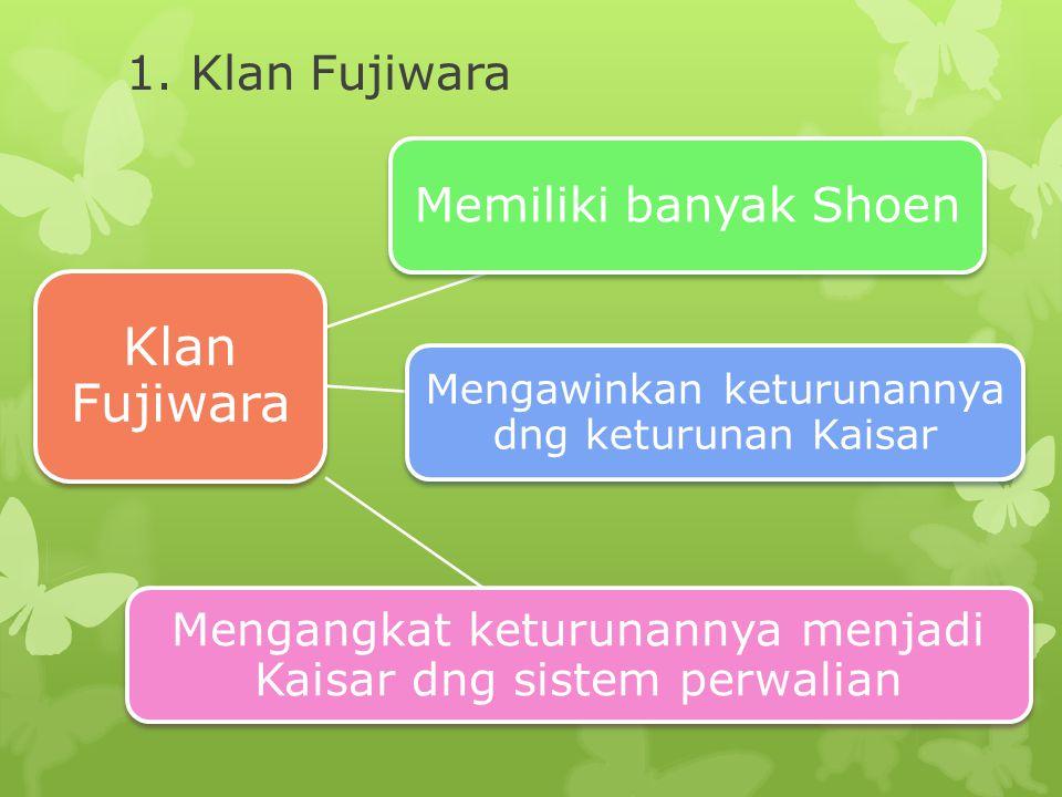 Klan Fujiwara 1. Klan Fujiwara Memiliki banyak Shoen
