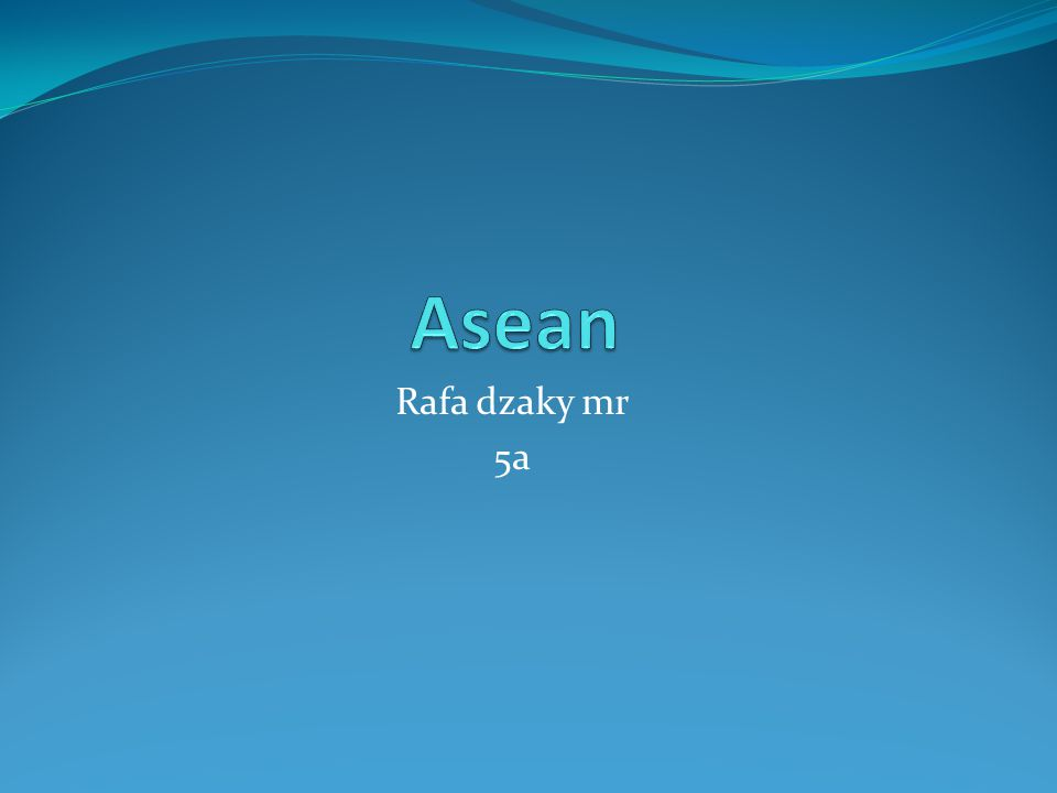 Asean Rafa dzaky mr 5a