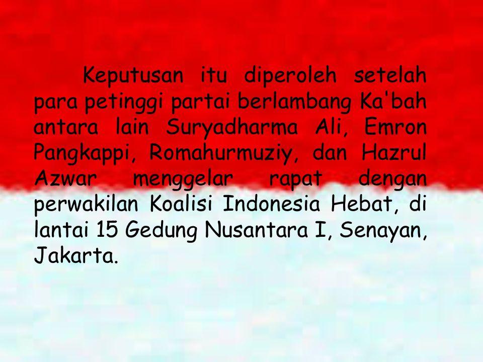 Keputusan itu diperoleh setelah para petinggi partai berlambang Ka bah antara lain Suryadharma Ali, Emron Pangkappi, Romahurmuziy, dan Hazrul Azwar menggelar rapat dengan perwakilan Koalisi Indonesia Hebat, di lantai 15 Gedung Nusantara I, Senayan, Jakarta.