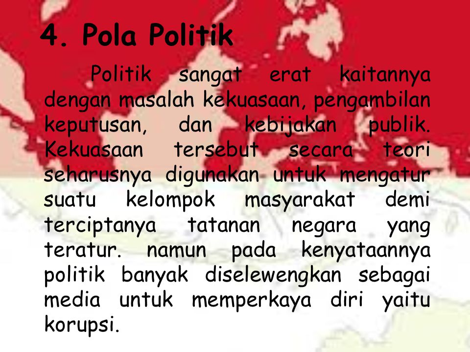 4. Pola Politik