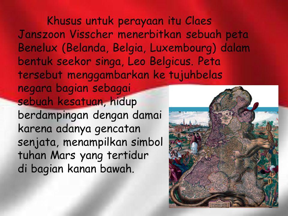 Khusus untuk perayaan itu Claes Janszoon Visscher menerbitkan sebuah peta Benelux (Belanda, Belgia, Luxembourg) dalam bentuk seekor singa, Leo Belgicus. Peta tersebut menggambarkan ke tujuhbelas negara bagian sebagai