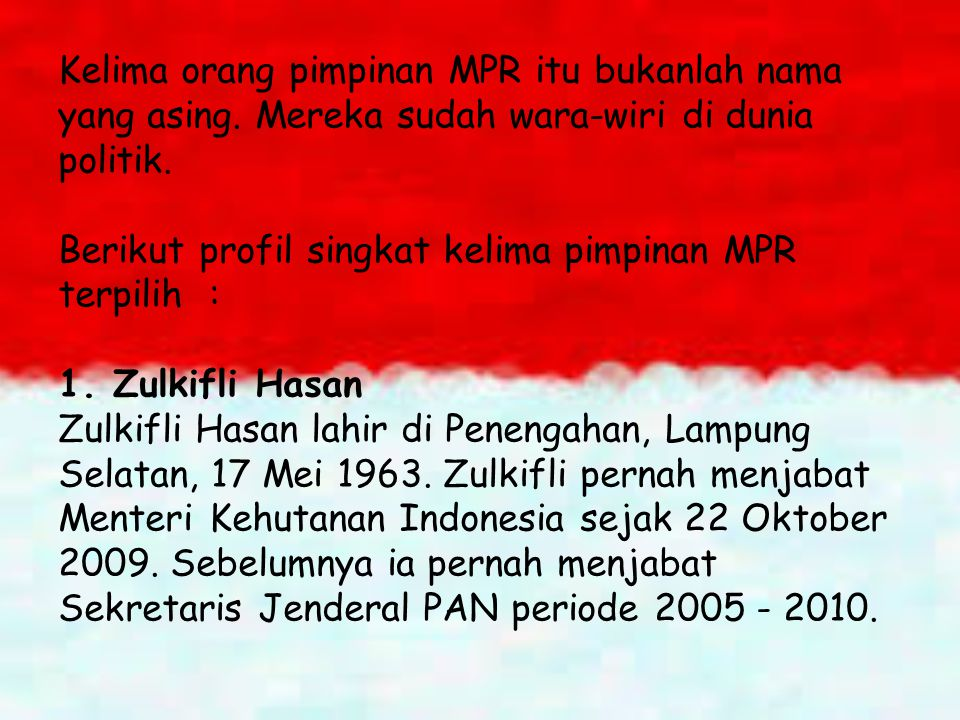 Kelima orang pimpinan MPR itu bukanlah nama yang asing