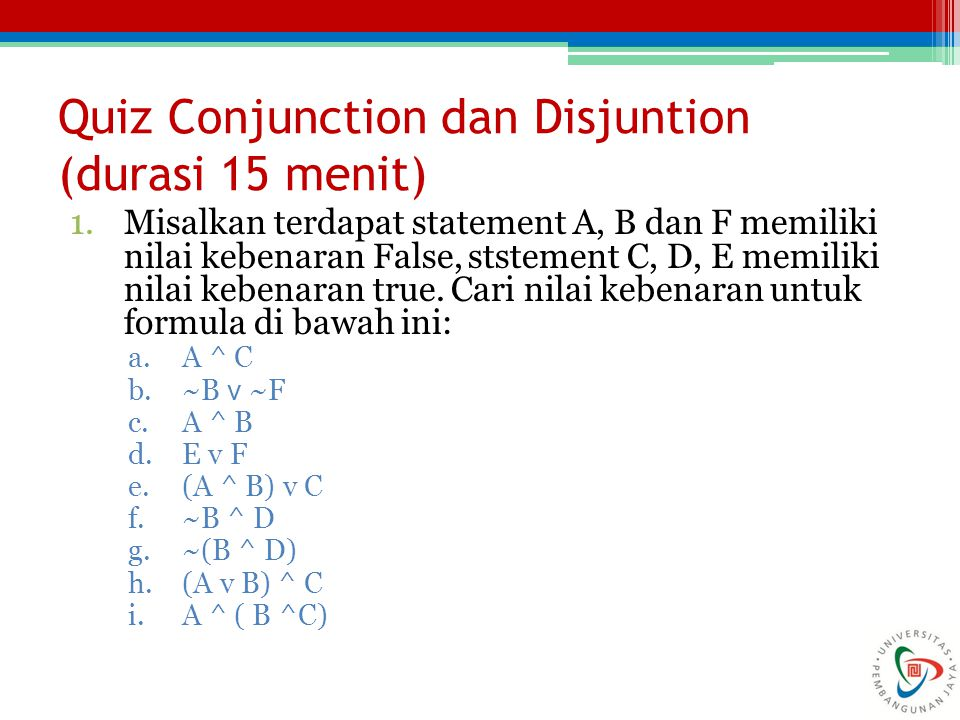 Quiz Conjunction dan Disjuntion (durasi 15 menit)