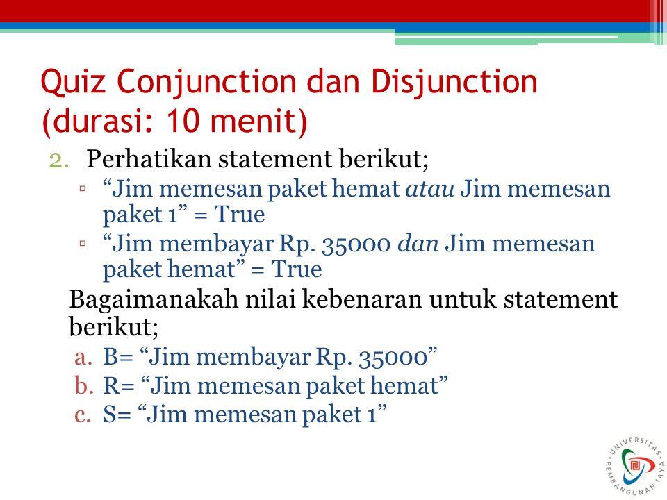 Quiz Conjunction dan Disjunction (durasi: 10 menit)