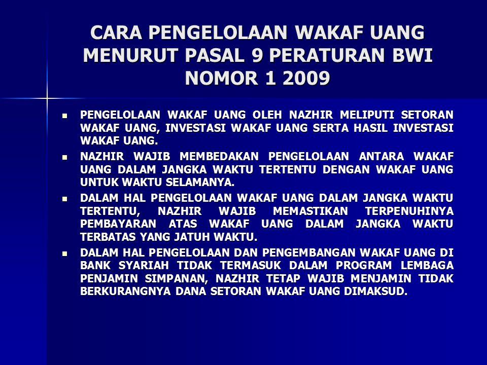 CARA PENGELOLAAN WAKAF UANG MENURUT PASAL 9 PERATURAN BWI NOMOR 1 2009
