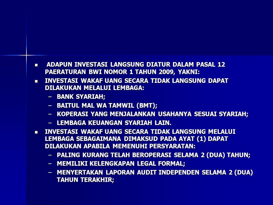 ADAPUN INVESTASI LANGSUNG DIATUR DALAM PASAL 12 PAERATURAN BWI NOMOR 1 TAHUN 2009, YAKNI: