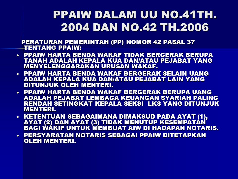 PPAIW DALAM UU NO.41TH. 2004 DAN NO.42 TH.2006