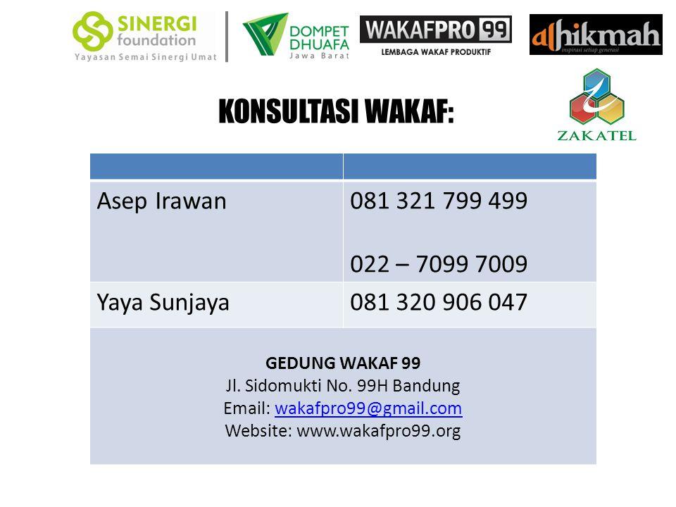 KONSULTASI WAKAF: Asep Irawan 081 321 799 499 022 – 7099 7009