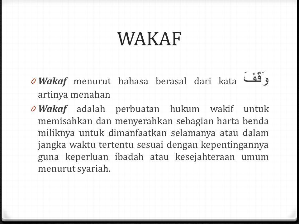 WAKAF Wakaf menurut bahasa berasal dari kata وَقَفَ artinya menahan