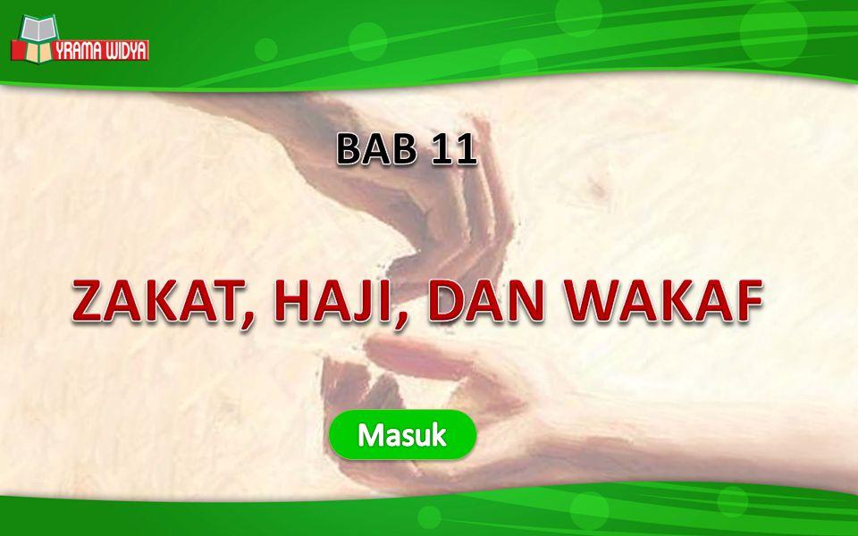 BAB 11 ZAKAT, HAJI, DAN WAKAF