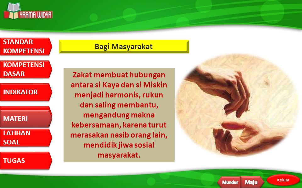 Bagi Masyarakat Zakat membuat hubungan antara si Kaya dan si Miskin menjadi harmonis, rukun.
