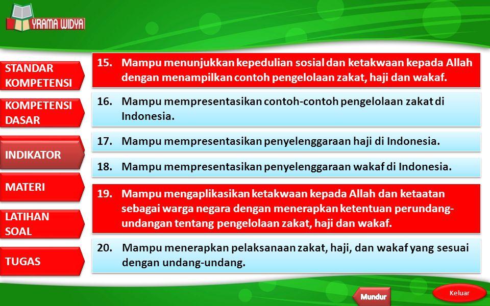 17. Mampu mempresentasikan penyelenggaraan haji di Indonesia.