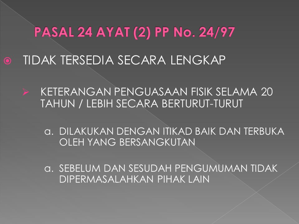 PASAL 24 AYAT (2) PP No. 24/97 TIDAK TERSEDIA SECARA LENGKAP