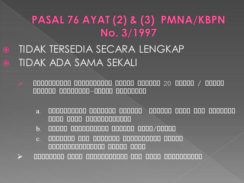 PASAL 76 AYAT (2) & (3) PMNA/KBPN No. 3/1997