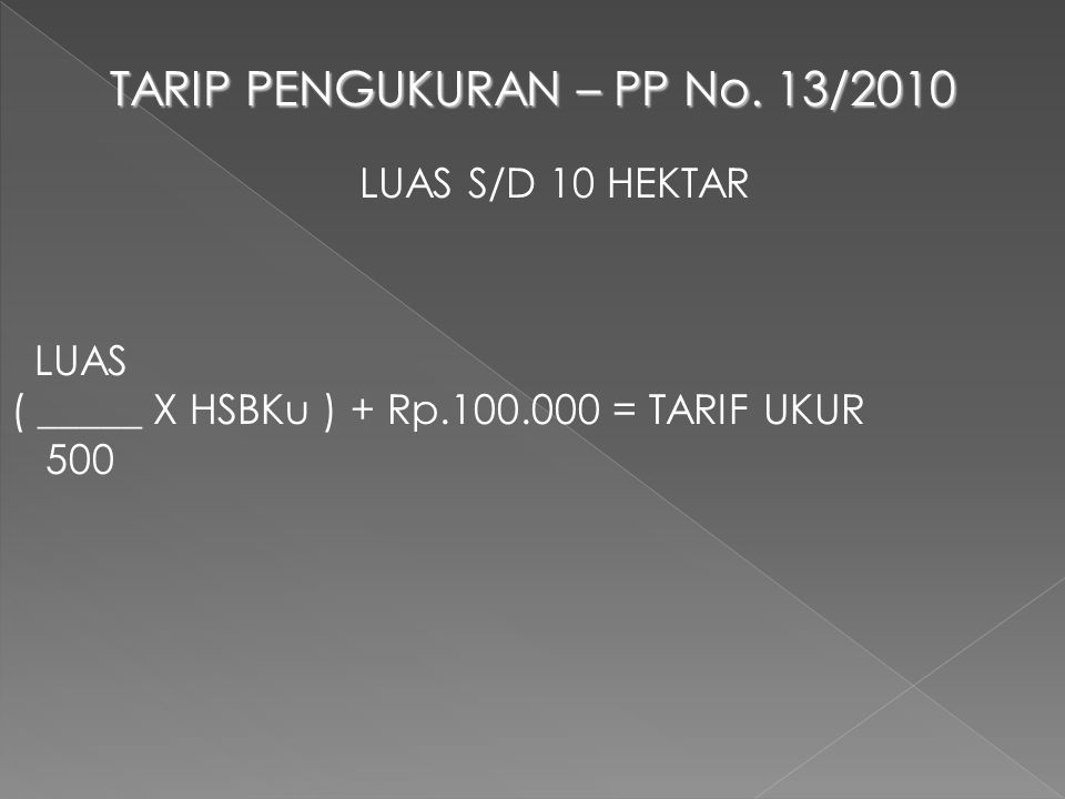 TARIP PENGUKURAN – PP No. 13/2010