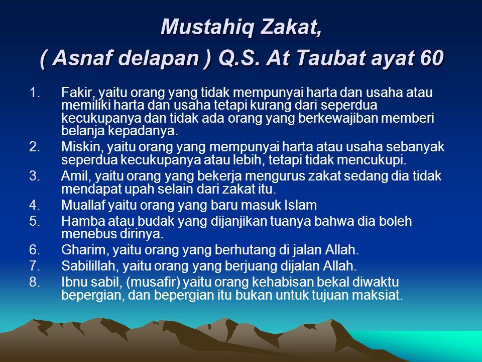 Mustahiq Zakat, ( Asnaf delapan ) Q.S. At Taubat ayat 60
