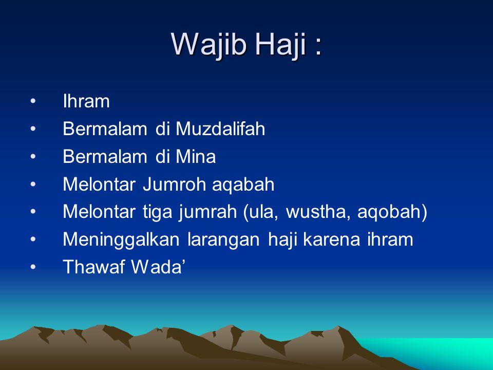 Wajib Haji : Ihram Bermalam di Muzdalifah Bermalam di Mina