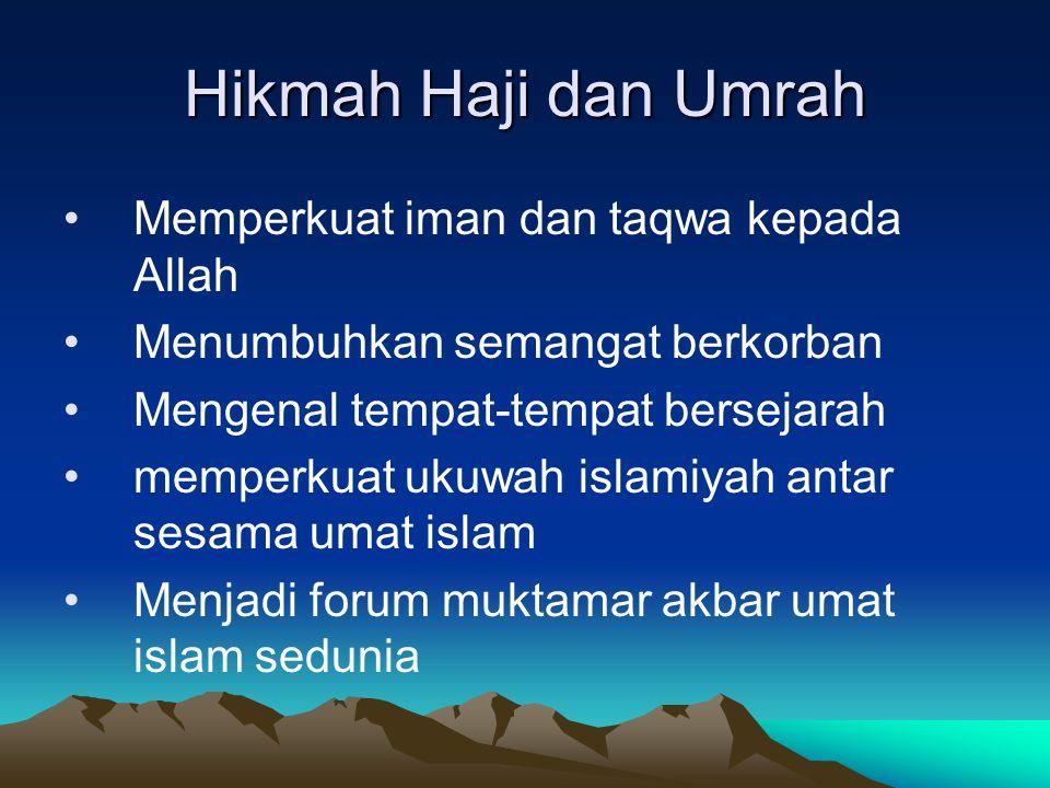 Hikmah Haji dan Umrah Memperkuat iman dan taqwa kepada Allah
