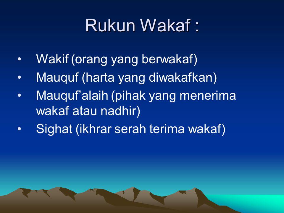 Rukun Wakaf : Wakif (orang yang berwakaf)