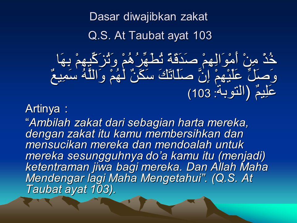Dasar diwajibkan zakat Q.S. At Taubat ayat 103