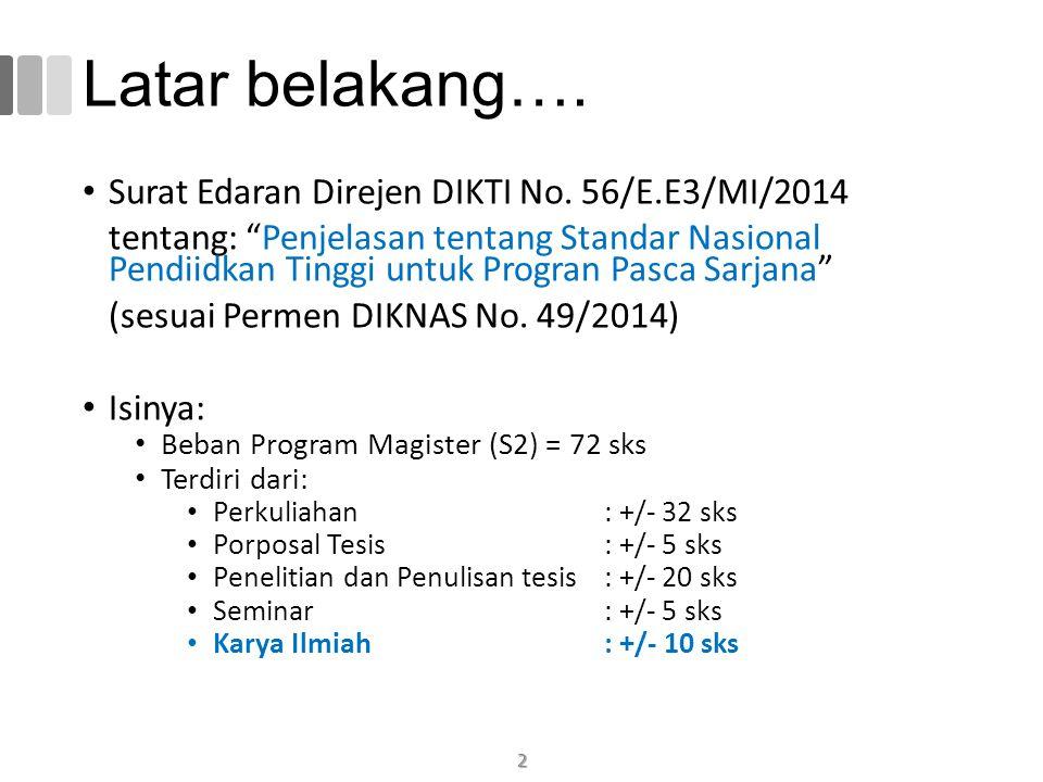 Latar belakang…. Surat Edaran Direjen DIKTI No. 56/E.E3/MI/2014