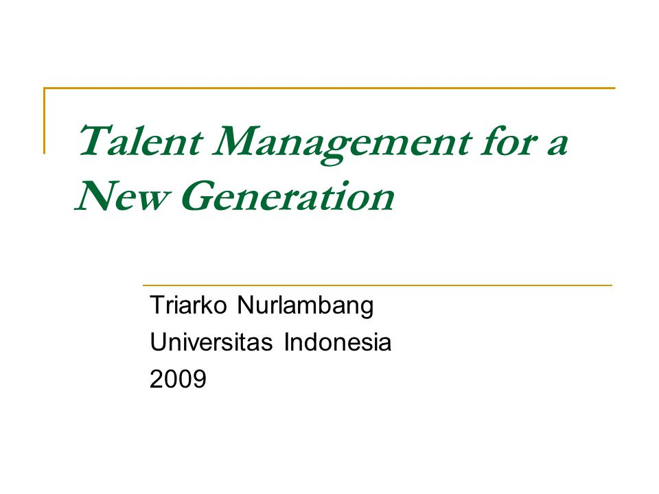 Talent Management for a New Generation