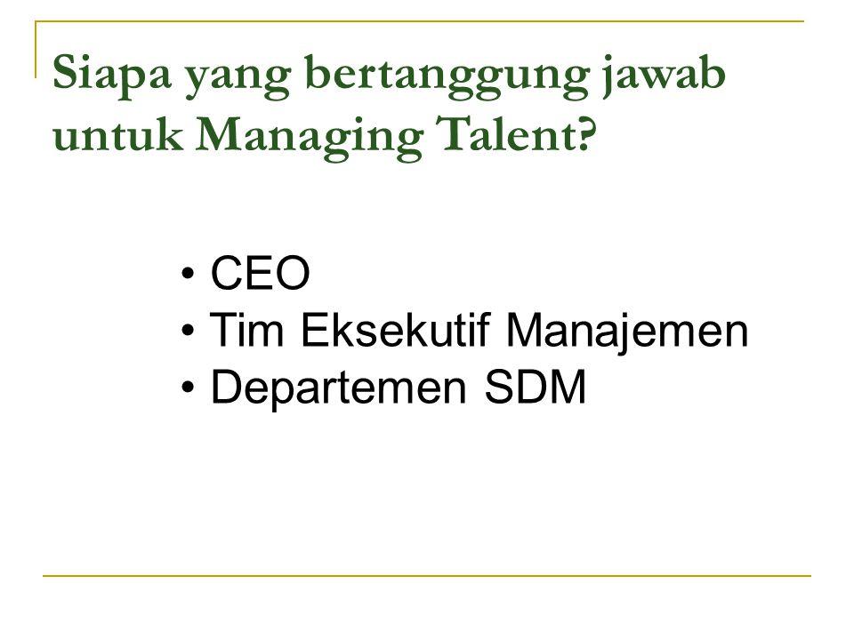 Siapa yang bertanggung jawab untuk Managing Talent