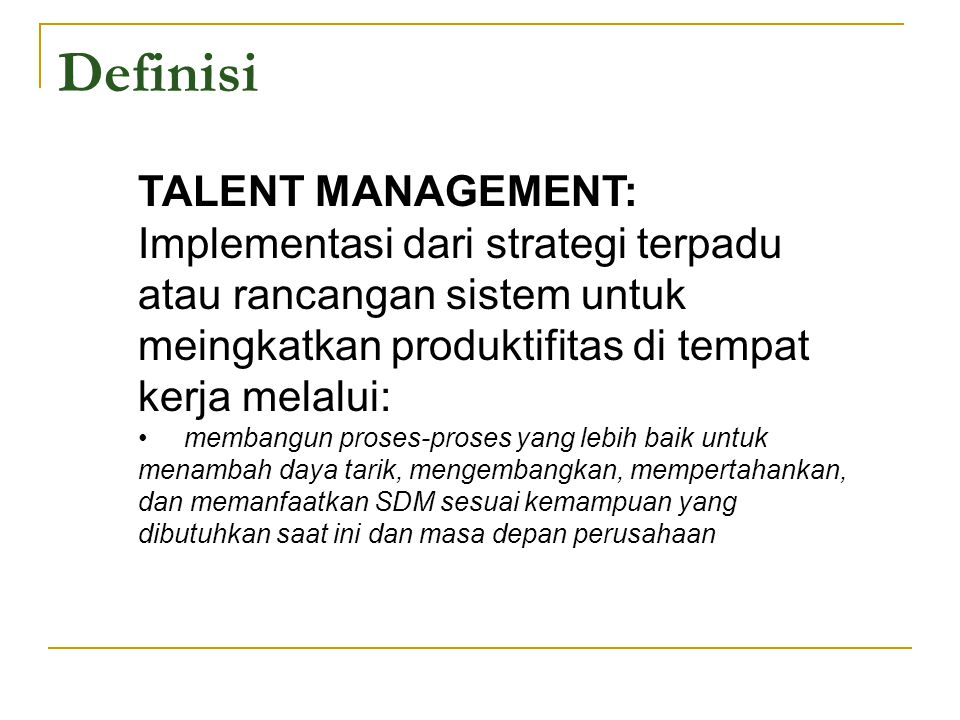 Definisi TALENT MANAGEMENT: