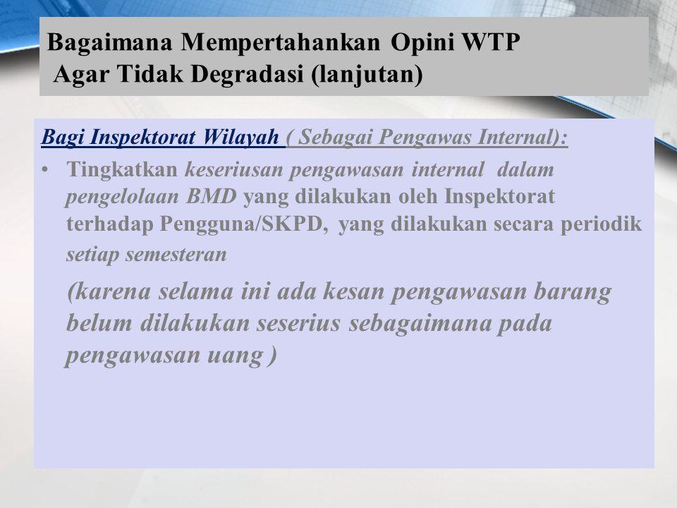 Bagaimana Mempertahankan Opini WTP Agar Tidak Degradasi (lanjutan)