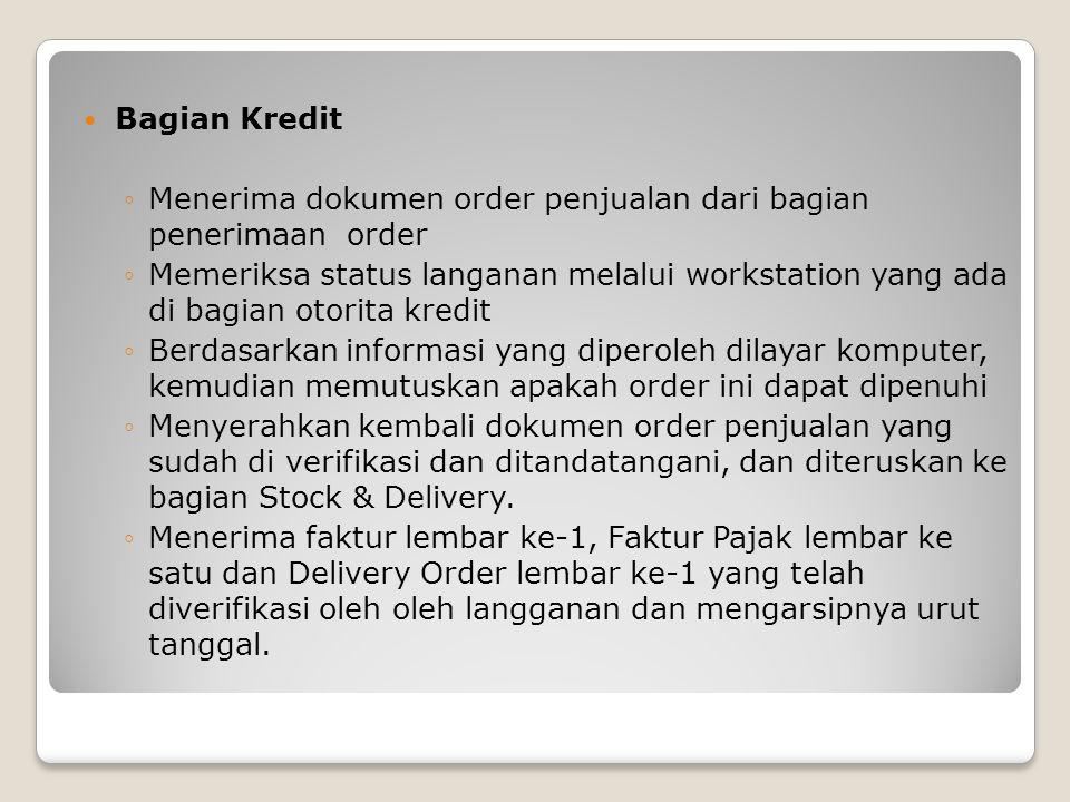 Bagian Kredit Menerima dokumen order penjualan dari bagian penerimaan order.