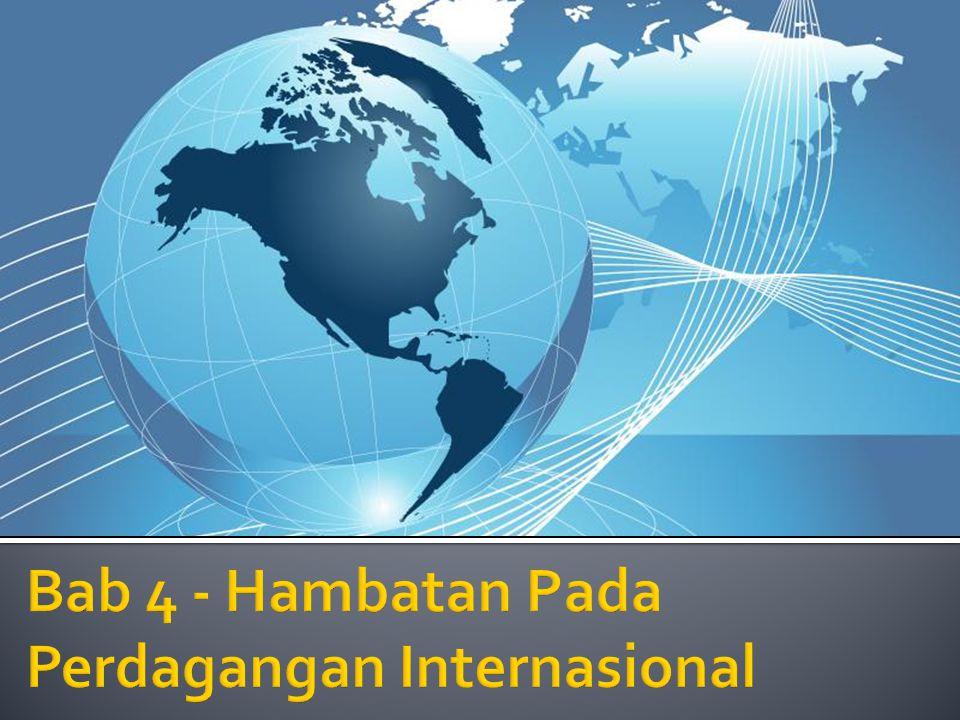 Bab 4 - Hambatan Pada Perdagangan Internasional