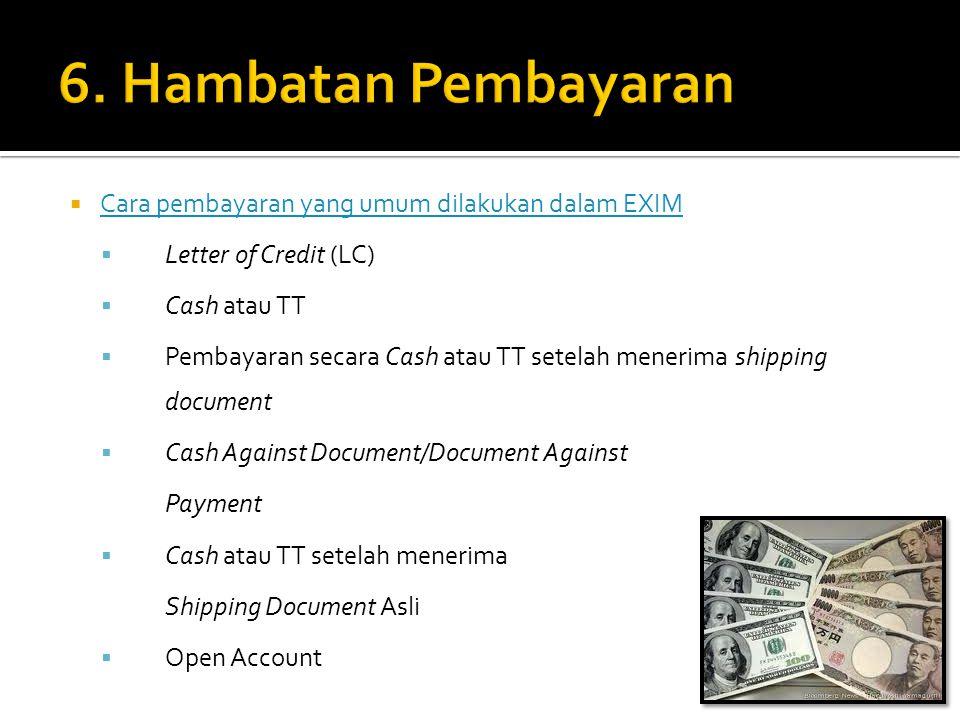 6. Hambatan Pembayaran Cara pembayaran yang umum dilakukan dalam EXIM