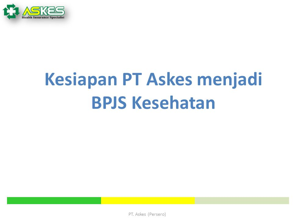Kesiapan PT Askes menjadi BPJS Kesehatan