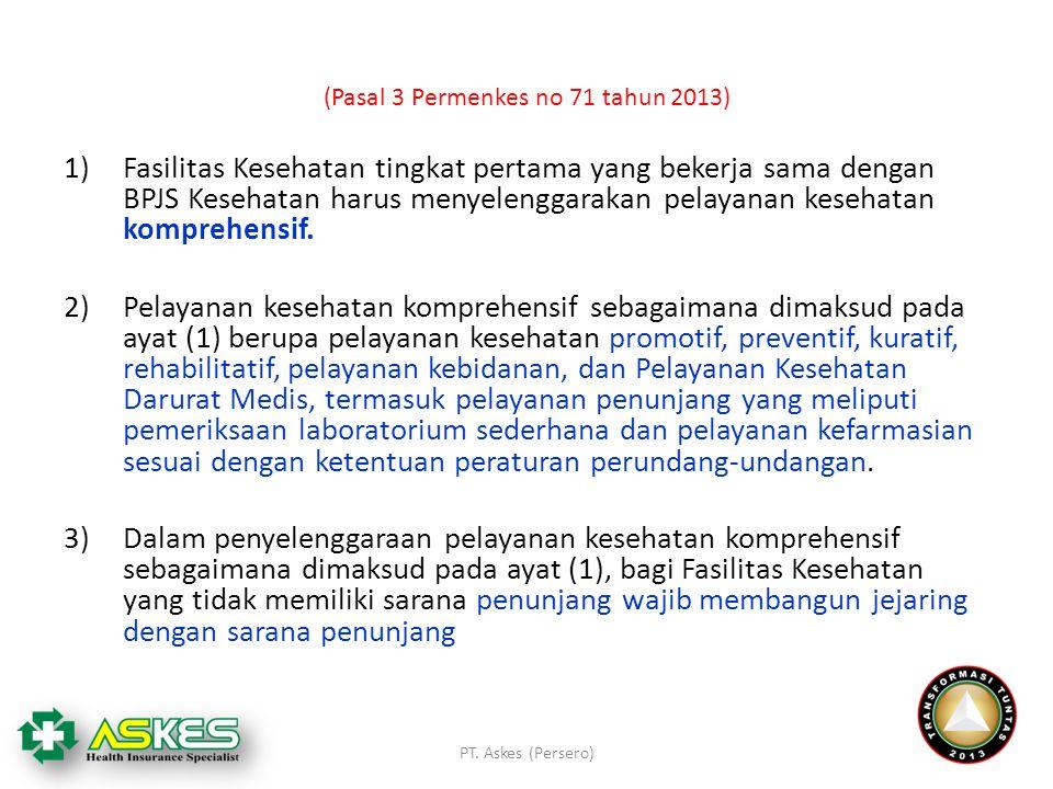 (Pasal 3 Permenkes no 71 tahun 2013)