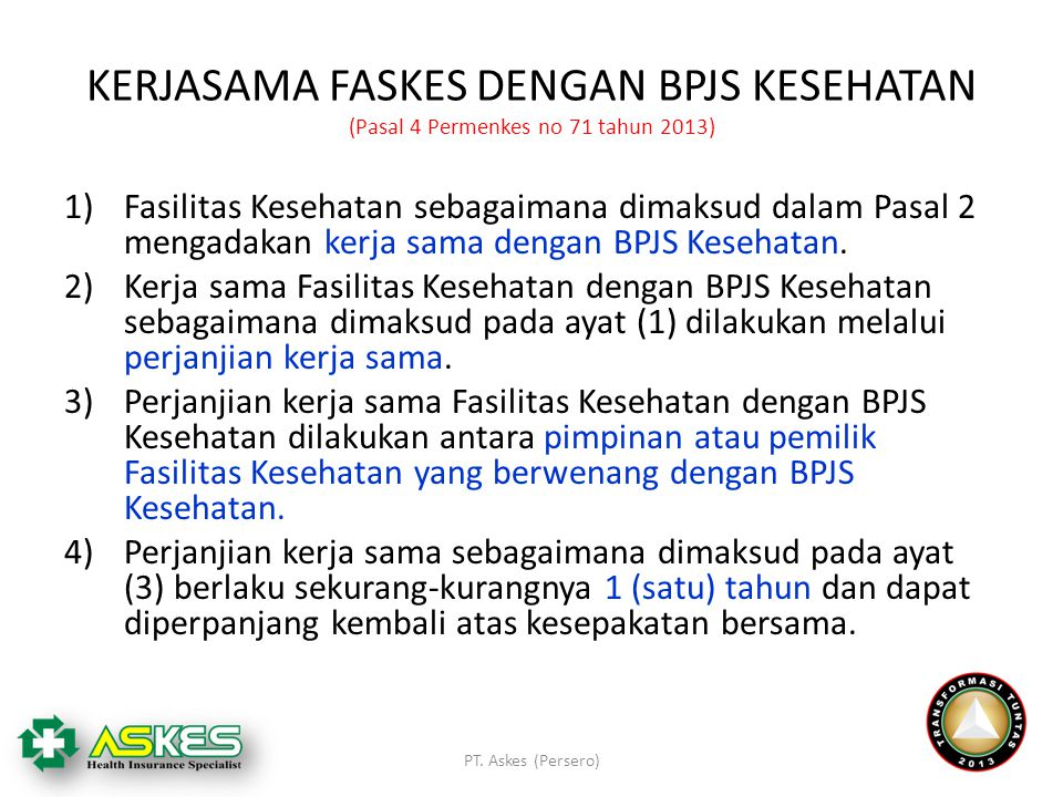 KERJASAMA FASKES DENGAN BPJS KESEHATAN (Pasal 4 Permenkes no 71 tahun 2013)