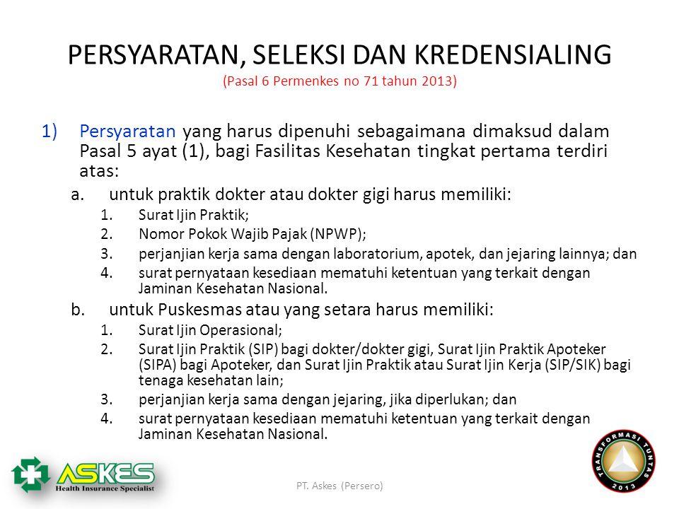 PERSYARATAN, SELEKSI DAN KREDENSIALING (Pasal 6 Permenkes no 71 tahun 2013)