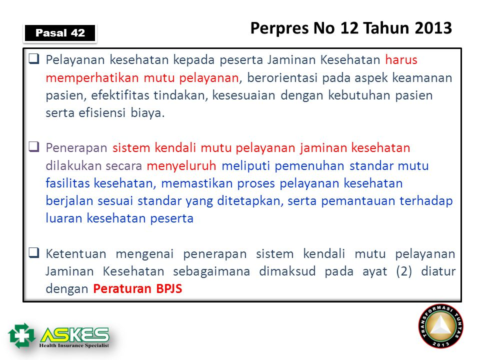 Perpres No 12 Tahun 2013 Pasal 42.