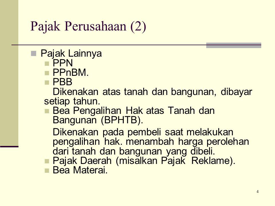 Pajak Perusahaan (2) Pajak Lainnya PPN PPnBM. PBB