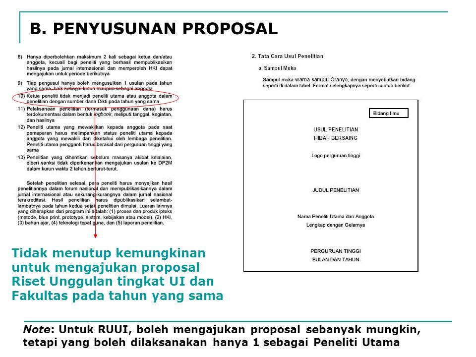 B. PENYUSUNAN PROPOSAL Tidak menutup kemungkinan untuk mengajukan proposal Riset Unggulan tingkat UI dan Fakultas pada tahun yang sama.