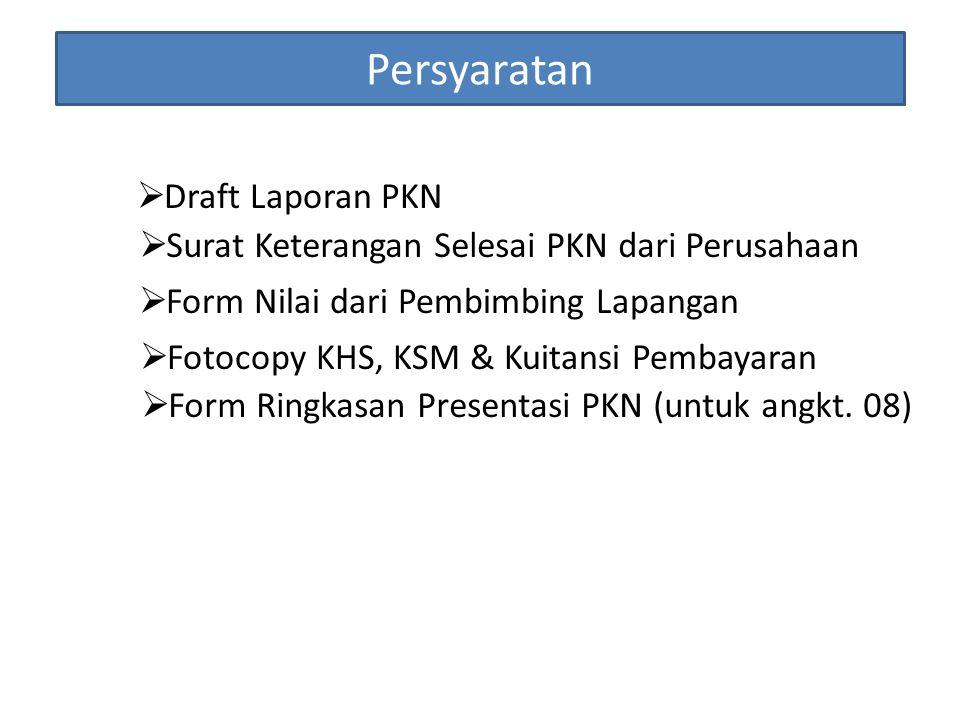 Persyaratan Draft Laporan PKN