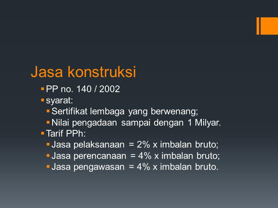 Jasa konstruksi PP no. 140 / 2002 syarat: